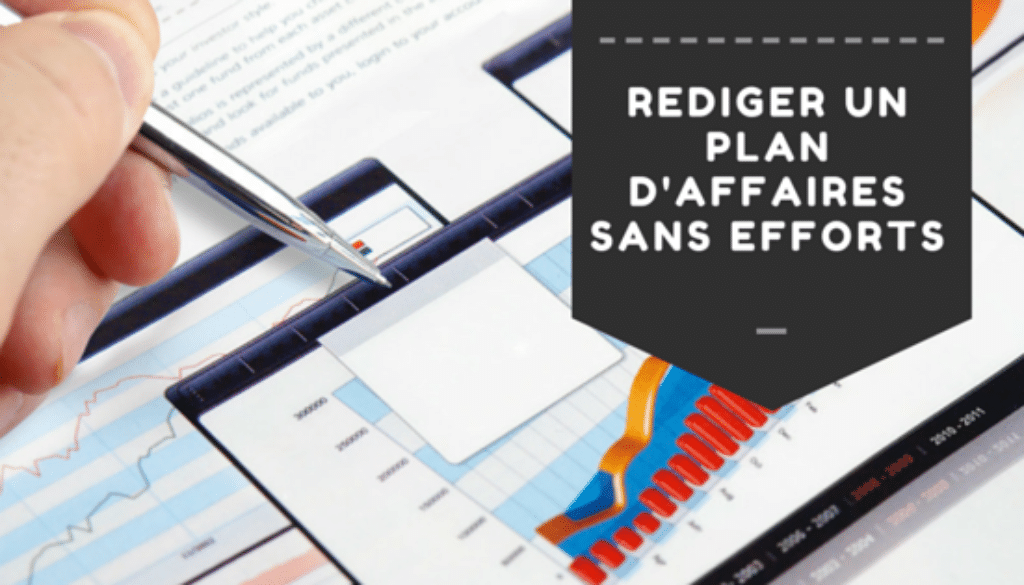 Rédiger un plan d'affaires sans efforts